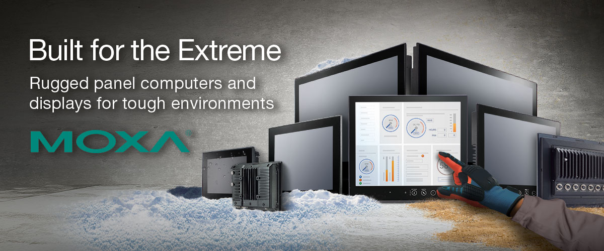 MOXA Panel Computers & Displays for Tough Environments Banner